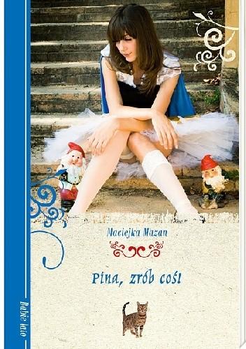 Okładka książki Pina, zrób coś!