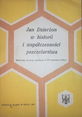 Okładka książki Jan Dzierżon w historii i współczesności pszczelarstwa
