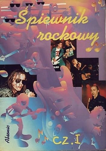 Okładka książki Śpiewnik rockowy. Cz. 1