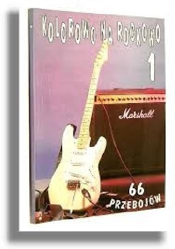 Okładka książki Kolorowo na rockowo 1. 66 przebojów