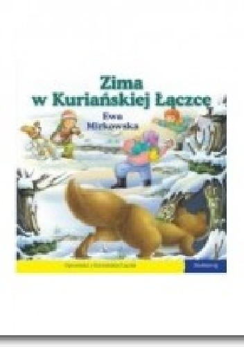 Okładka książki Zima w Kuriańskiej Łączce. 101 bajek