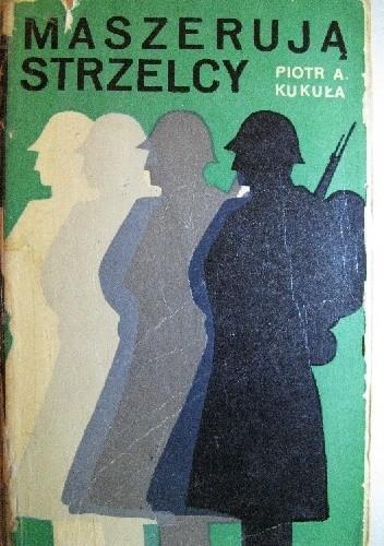 Okładka książki Maszerują Strzelcy