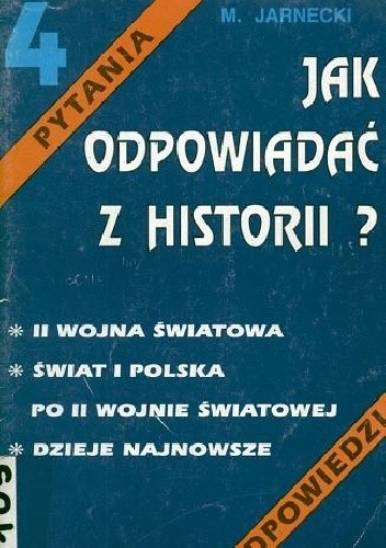 Okładka książki Jak odpowiadać z historii? II wojna światowa, świat i Polska po II wojnie światowej, dzieje najnowsze