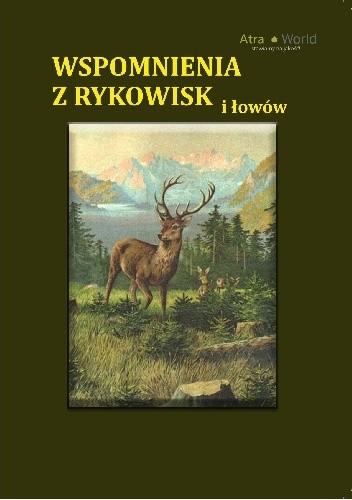 Okładka książki Wspomnienia z rykowisk i łowów
