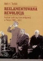 Reglamentowana rewolucja. Rozkład dyktatury komunistycznej w Polsce 1988 - 1990