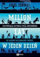 Milion lat w jeden dzień. Fascynująca historia życia codziennego od jaskini do globalnej wioski