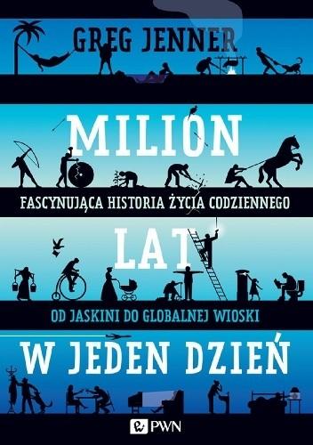 Okładka książki Milion lat w jeden dzień. Fascynująca historia życia codziennego od jaskini do globalnej wioski