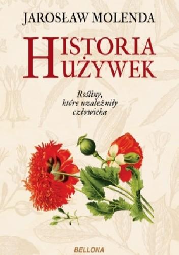 Okładka książki Historia używek. Rośliny, które uzależniły człowieka