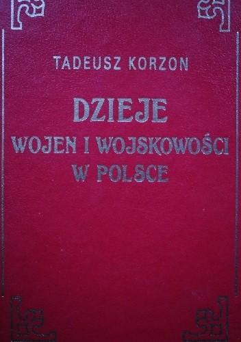 Okładka książki Dzieje wojen i wojskowości w Polsce Tom I