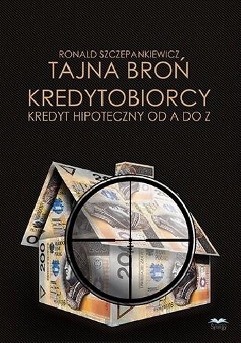 Okładka książki Tajna broń kredytobiorcy: kredyt hipoteczny od A do Z