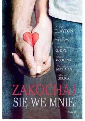 Okładka książki Zakochaj się we mnie