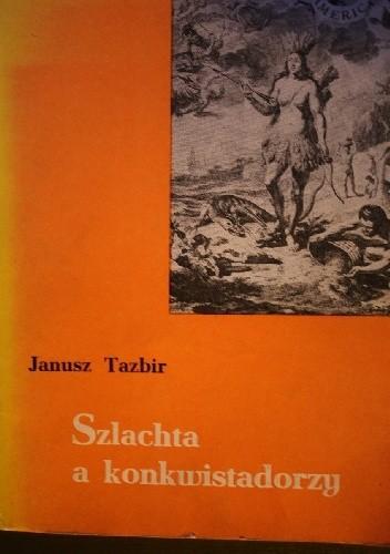 Okładka książki Szlachta a konkwistadorzy