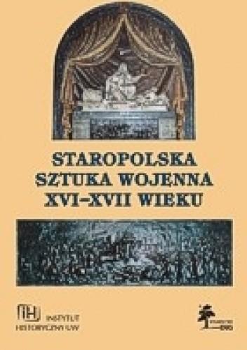 "Okładka książki Staropolska sztuka wojenna XVI-XVII w. - ""Fasciculi Historici Novi"", Tom V"