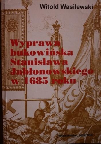 Okładka książki Wyprawa bukowińska Stanisława Jabłonowskiego w 1685 roku