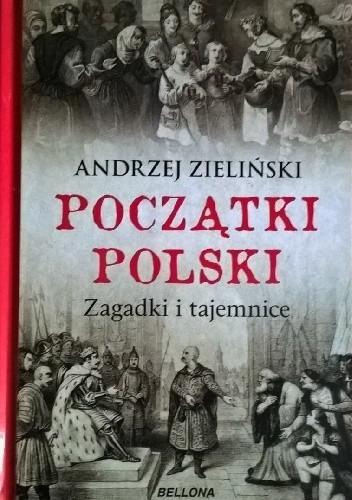 Okładka książki Początki Polski. Zagadki i tajemnice