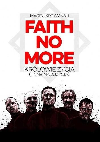 Okładka książki Faith No More. Królowie życia (i inne nadużycia)