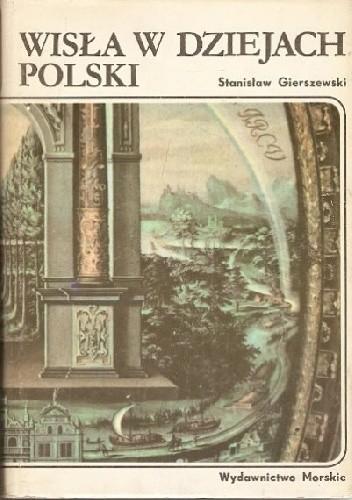 Okładka książki Wisła w dziejach Polski