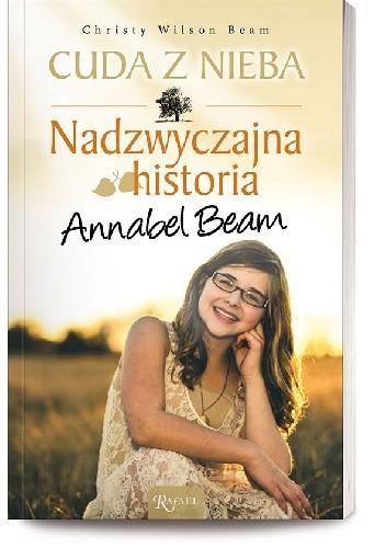 Okładka książki Cuda z nieba. Nadzwyczajna historia Annabel Beam