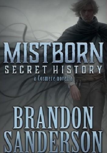 Okładka książki Mistborn: Secret History