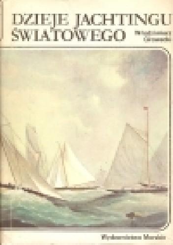 Okładka książki Dzieje jachtingu światowego