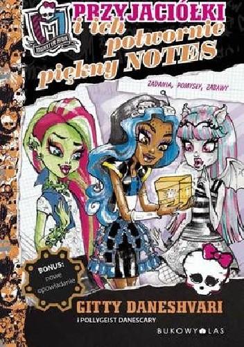 Okładka książki Monster High Przyjaciółki i ich potwornie piękny notes