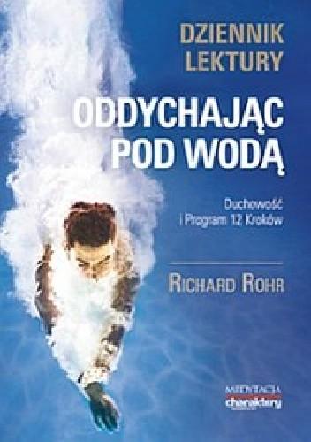 Okładka książki Oddychając pod wodą. Duchowość i Program 12 Kroków. Dziennik lektury