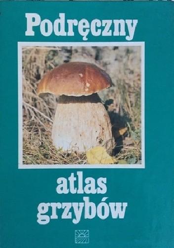 Okładka książki Podręczny atlas grzybów