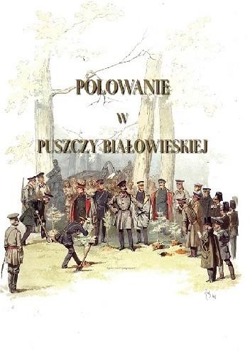 Okładka książki Polowanie w Puszczy Białowieskiej