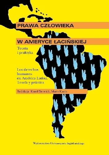 Okładka książki Prawa człowieka w Ameryce Łacińskiej. Teoria i praktyka