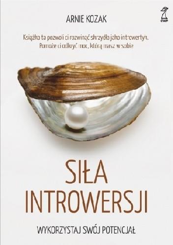Okładka książki Siła introwersji. Wykorzystaj swój potencjał