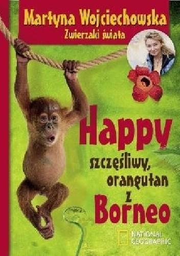 Okładka książki Happy, szczęśliwy orangutan z Borneo