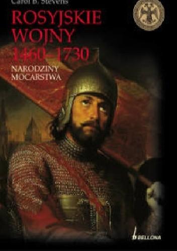 Okładka książki Rosyjskie wojny 1460-1730. Narodziny mocarstwa