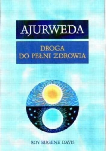 Okładka książki AJURWEDA. Droga do pełni zdrowia