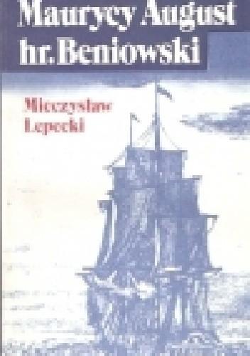 Okładka książki Maurycy August hr. Beniowski