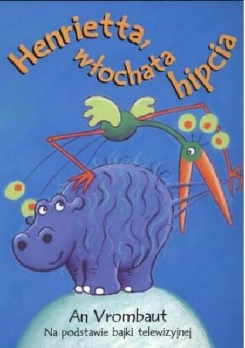 Okładka książki Henrietta włochata hipcia