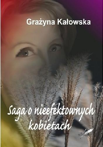 Okładka książki Saga o nieefektownych kobietach
