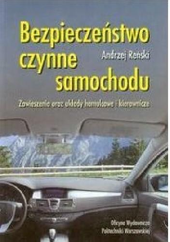 Okładka książki Bezpieczeństwo czynne samochodu : zawieszenia oraz układy hamulcowe i kierownicze