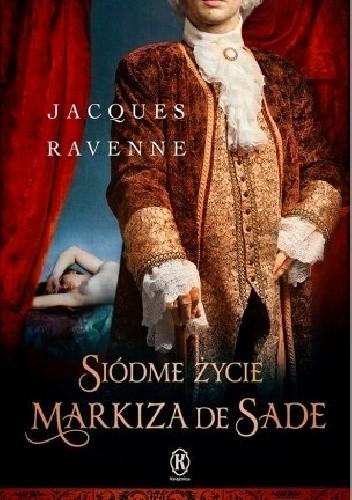Okładka książki Siódme życie markiza de Sade