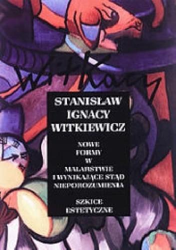 Okładka książki Nowe formy w malarstwie i wynikające stąd nieporozumienia - Szkice estetyczne