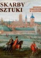 Skarby Sztuki. Muzeum Narodowe w Gdańsku