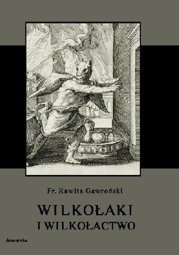 Okładka książki Wilkołaki i wilkołactwo
