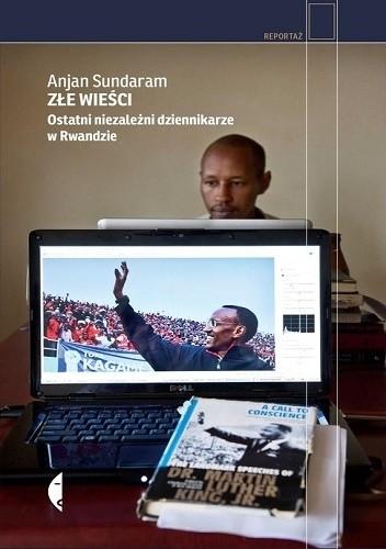 Okładka książki Złe wieści. Ostatni niezależni dziennikarze w Rwandzie