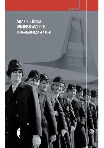 Okładka książki Wniebowzięte. O stewardesach w PRL-u