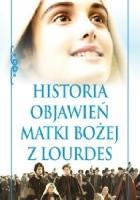 Historia objawień Matki Bożej z Lourdes