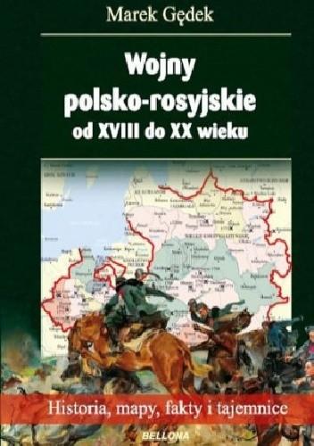 Okładka książki Wojny polsko-rosyjskie od XVIII do XX wieku