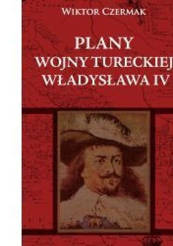 Okładka książki Plany wojny tureckiej Władysława IV