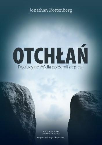 Okładka książki Otchłań. Ewolucyjne źródła epidemii depresji