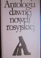 Antologia dawnej noweli Rosyjskiej