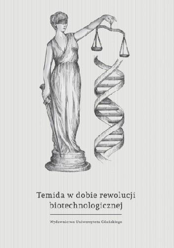 Okładka książki Temida w dobie rewolucji biotechnologicznej