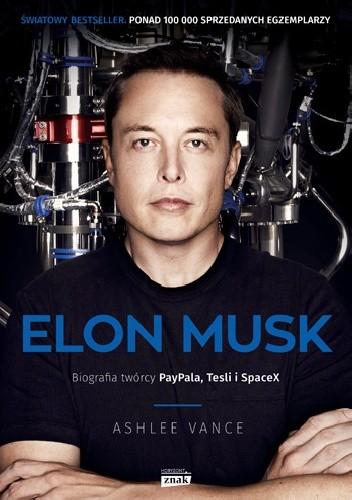 Okładka książki Elon Musk. Biografia twórcy PayPala, Tesli i SpaceX